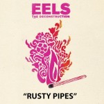 EELS - Rusty Pipes