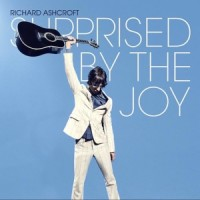 Richard Ashcroft - Surprised by the Joy